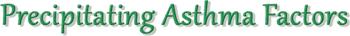 Precipitating Asthma Factors